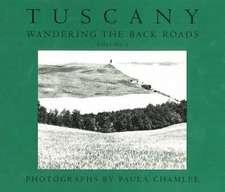 Tuscany, Wandering the Back Roads