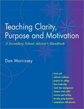 Teaching Clarity, Purpose and Motivation: A Secondary School Adviser's Handbook