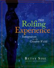 The Rolfing Experience: Integration in the Gravity Field