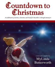Countdown to Christmas: A Celebration of Stories, Activities and Food for December 1 Through January 6