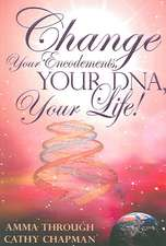 Change Your Encodements, Your DNA, Your Life!