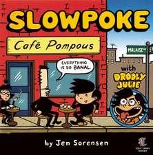 Slowpoke: Cafe Pompous