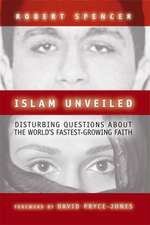 Islam Unveiled:  Disturbing Questions about the World's Fastest-Growing Religion