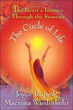 The Circle of Life:  The Heart's Journey Through the Seasons