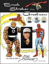 Brush Strokes With Greatness: The Life & Art Of Joe Sinnott