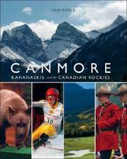 Canmore, Kananaskis, and the Canadian Rockies