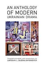 An Anthology of Modern Ukrainian Drama