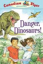 Canadian Flyer Adventures #2: Danger, Dinosaurs!