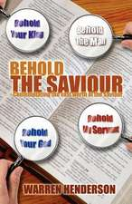 Behold the Saviour:  The Mind of Christ