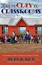From Clay to Classrooms:  An Architect's Dream to Advance Education in Africa