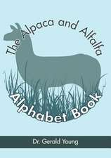 The Alpaca and Alfalfa Alphabet Book