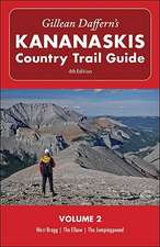 Gillean Daffern's Kananaskis Country Trail Guide - 4th Edition: Volume 2: West Bragg, The Elbow, The Jumpingpound