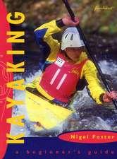Kayaking: A Beginner`s Guide