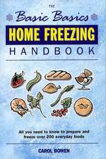 Home Freezing Handbook:  All You Need to Know to Prepare and Freeze Over 200 Everyday Foods