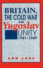 Britain, the Cold War, & Yugoslav Unity, 1941-1949
