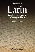 A Guide to Latin Meter and Verse Composition