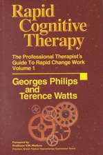 Rapid Cognitive Therapy:  The Professional Therapist's Guide to Rapid Change