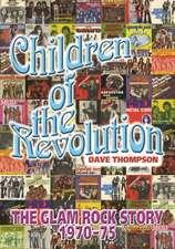 Children Of The Revolution: The Glam Rock Encyclopedia