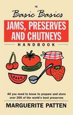 Jams, Preserves and Chutneys Handbook:  All You Need to Know to Prepare and Store Over 200 of the World's Best Preserves