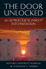 The Door Unlocked - An Astrological Insight Into Initiation:  The Soul's Evolution Through Relationships, Volume 2