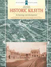 Historic Kilsyth:  Archaeology and Development