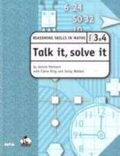 Talk it, solve it - Reasoning Skills in Maths Yrs 3 & 4: Reasoning skills in maths