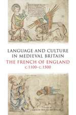 Language and Culture in Medieval Britain – The French of England, c.1100–c.1500