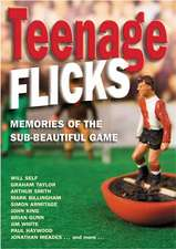 Teenage Flicks: Memories of the Sub-beatiful Game