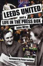 Leeds United and a Life in the Press Box