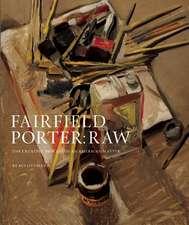 Ottmann, K: Fairfield Porter Raw