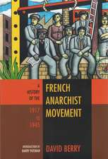 The History Of The French Anarchist Movement 1917-1945