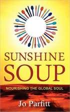 Sunshine Soup - Nourishing the Global Soul