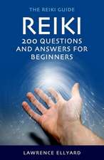Reiki:  200 Questions & Answers for Beginners