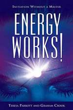 Energy Works: Initiation Without a Master