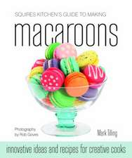 Tilling, M: Squires Kitchen's Guide to Making Macaroons