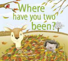 Where Have You Two Been?. Neil Griffiths:  A Charming Story of the Joys of Both Giving and Receiving & Fun Facts about the Culture of Gambia.