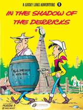 Lucky Luke Vol.5: In The Shadow Of The Derricks