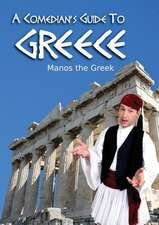 A Comedian's Guide to Greece:  Stories for Mwangaza