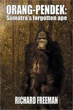 Orang Pendek:  Sumatra's Forgotten Ape