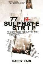 77 Sulphate Strip: An eyewitness account of the year that changed everything
