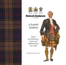 Kinloch Anderson, Scotland:  Tailors and Kiltmakers, Tartan and Highland Dress Since 1868