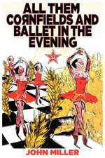 All Them Cornfields and Ballet in the Evening