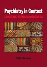 Psychiatry in Context: Experience, Meaning & Communities