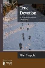 True Devotion:  In Search of Authentic Spirituality