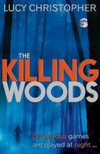 Christopher, L: The Killing Woods