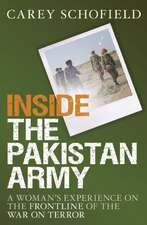 Inside the Pakistan Army: A Woman's Experience on the Frontline of the War on Terror
