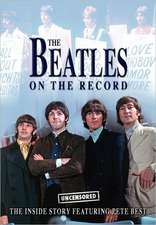 The Beatles on the Record - Uncensored