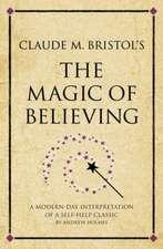 Claude M Bristol's The Magic of Believing