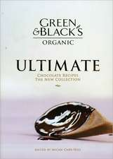The Green & Black's Organic Ultimate Chocolate Recipes:  The New Collection