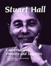 Stuart Hall – Conversations, Projects and Legacies